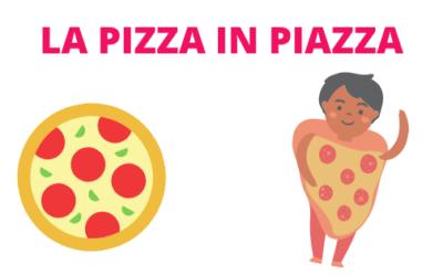 LA PIZZA IN PIAZZA